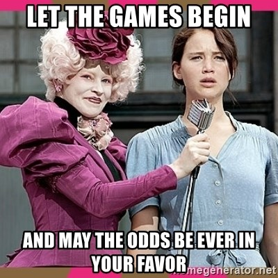 Effie Trinket duh - Let the games begin and may the odds be ever in your favor