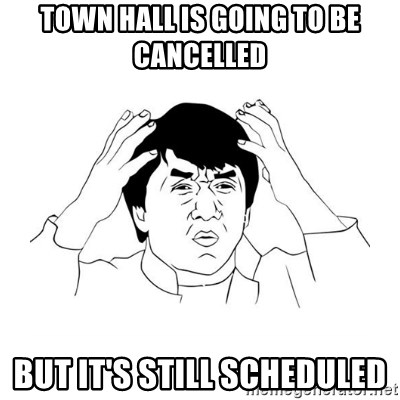 jackie chan meme paint - Town Hall is going to be cancelled but it's still scheduled