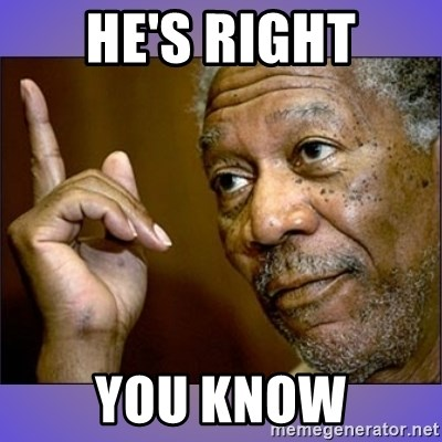 """Morgan Freeman """"he's Right u know"""" - He's right You know"""