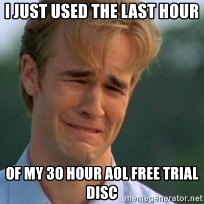 Crying Dawson - I just Used the Last hour Of my 30 Hour Aol Free Trial Disc
