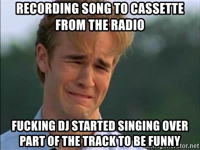 James Van Der Beek - recording song to cassette from the radio fucking dj started singing over part of the track to be funny