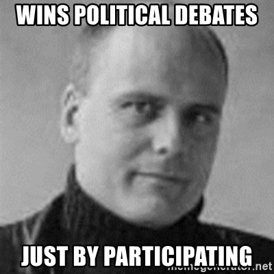 Stefan Molyneux  - wins political debates just by participating