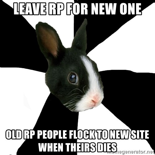 Roleplaying Rabbit - Leave rp for new one old rp people flock to new site when theirs dies