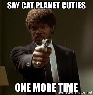 Jules Pulp Fiction - say cat planet cuties one more time