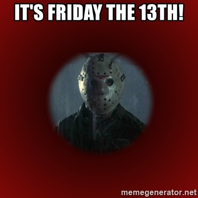 Its Friday The 13th Jason Voorhees Meme Meme Generator
