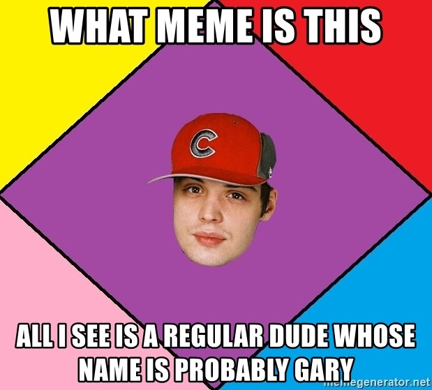Guffdead - what meme is this all i see is a regular dude whose name is probably gary