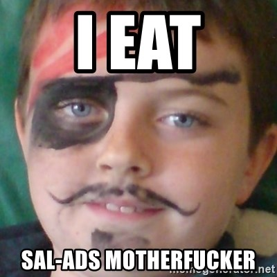 Ridiculously Pirate Dwyer - i eat sal-ads motherfucker