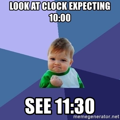 Success Kid - Look at clock expecting 10:00 see 11:30