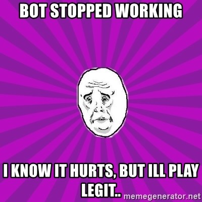 Belarus OKAY-man (PPC) - Bot stopped working i know it hurts, but ill play legit..
