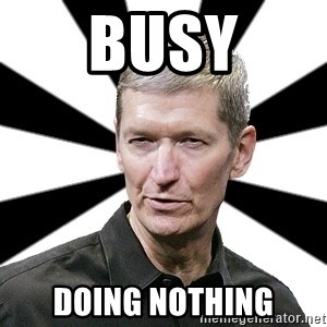 Tim Cook Time - BUSY DOING NOTHING
