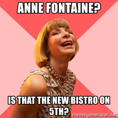 Amused Anna Wintour - anne fontaine? is that the new bistro on 5th?