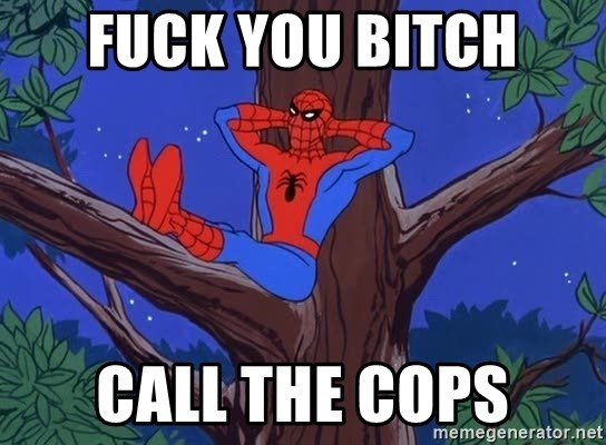 Spiderman Tree - Fuck you bitch Call the cops