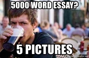 The Lazy College Senior - 5000 word essay? 5 pictures