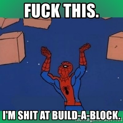 60's spiderman - Fuck this. I'm shit at build-a-block.