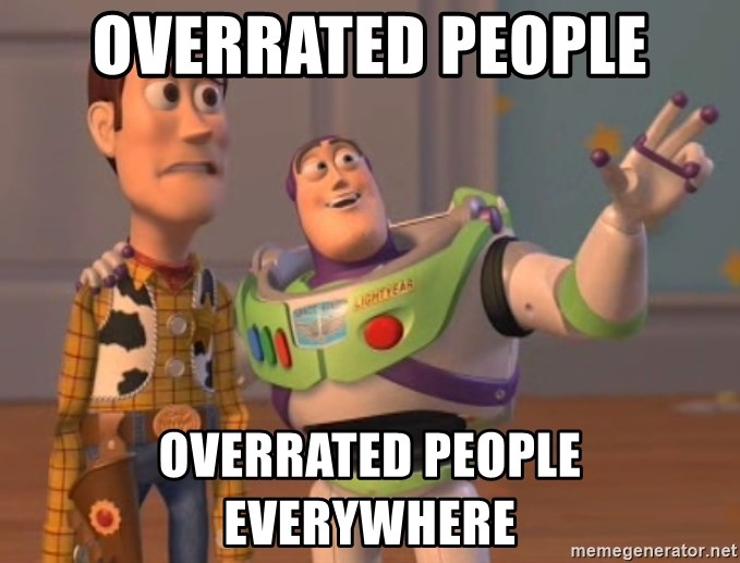 overrated-people-overrated-people-everyw