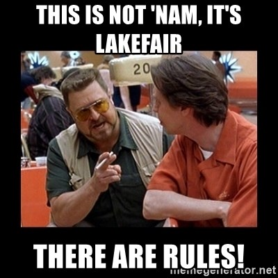 walter sobchak - This is not 'nam, it's Lakefair THERE ARE RULES!