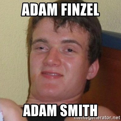 Really highguy - adam finzel adam smith