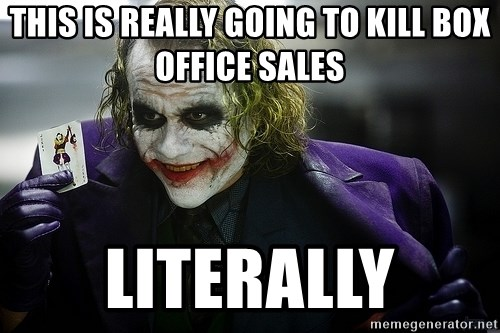 joker - This is really going to kill box office sales literally