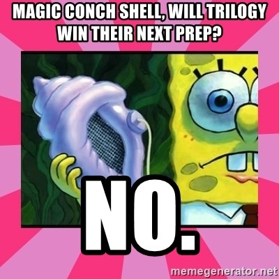 magic conch shell - magic conch shell, will trilogy win their next prep? no.