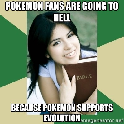 Condescending Christian - pokemon fans are going to hell because pokemon supports evolution