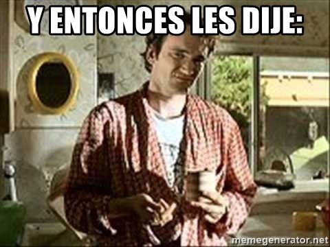 Jimmy (Pulp Fiction) - y entonces les dije: