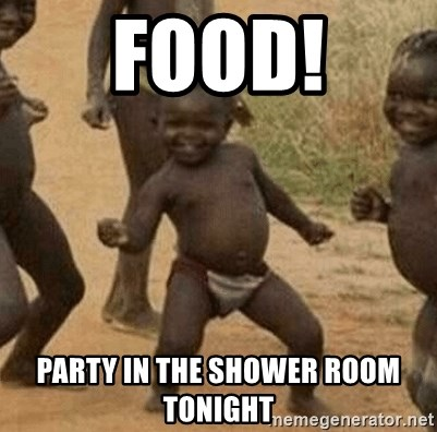 Food! Party in the shower room tonight - Success African Kid | Meme ...