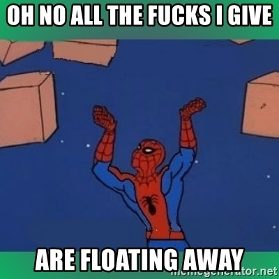 60's spiderman - Oh no all the fucks I give are floating away