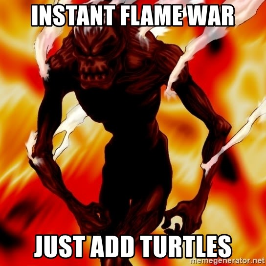 Instant Flame War - Instant flame war just add turtles