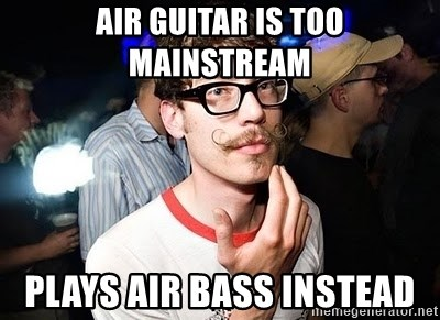 Super Smart Hipster - AIR GUITAR IS TOO MAINSTREAM PLAYS AIR BASS INSTEAD