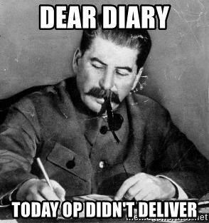 DEAR DIARY Today Op didn't deliver - Dear Diary | Meme Generator