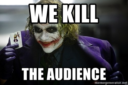 joker - We kill the audience