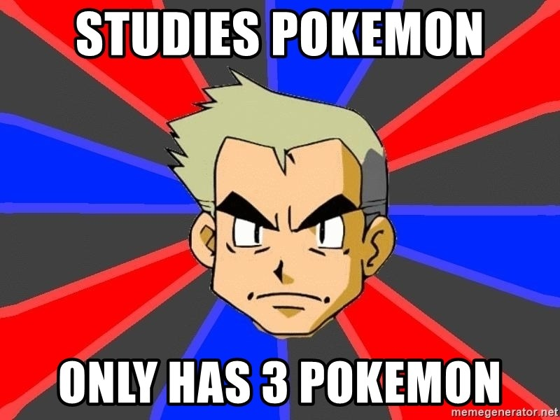 Professor Oak - studies pokemon only has 3 pokemon