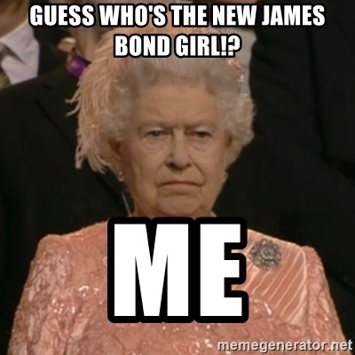 The Olympic Queen - Guess who's the new James Bond girl!? Me