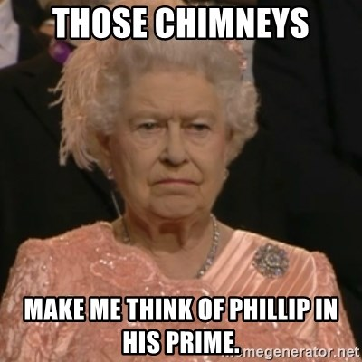 Queen Elizabeth Is Not Impressed  - those chimneys make me think of phillip in his prime.
