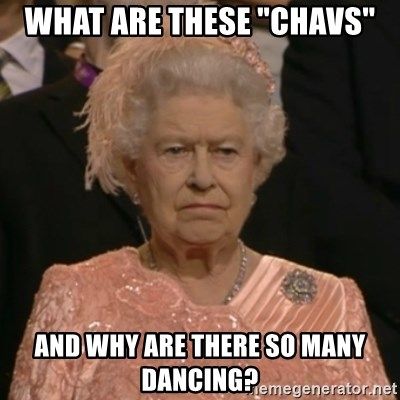 """The Olympic Queen - What are these """"Chavs"""" and why are there so many dancing?"""