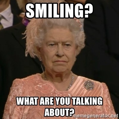 The Olympic Queen - smiling? what are you talking about?