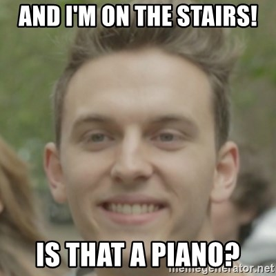 JackHowardCan'tSmile - and i'm on the stairs! is that a piano?