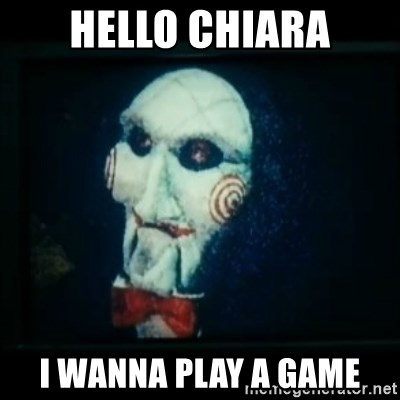 SAW - I wanna play a game - hello chiara i wanna play a game