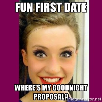 Extremely Attached GF - FUN FIRST DATE WHERE'S MY GOODNIGHT PROPOSAL?