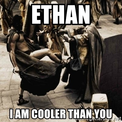 sparta kick - ETHAN i am cooler than you