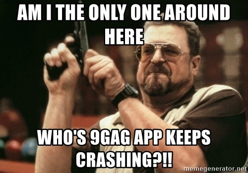 Walter Sobchak with gun - AM I THE ONLY ONE AROUND HERE WHO'S 9GAG APP KEEPS CRASHING?!!