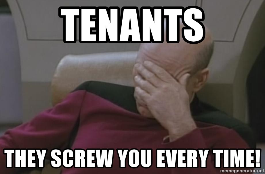 Picard - Tenants They screw you every time!