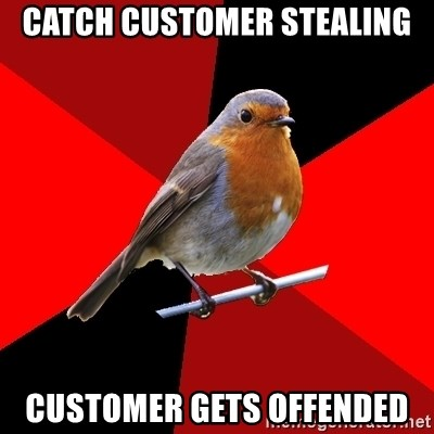 Retail Robin - Catch customer stealing Customer gets offended