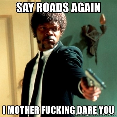 Jules Say What Again - say roads again I mother fucking dare you