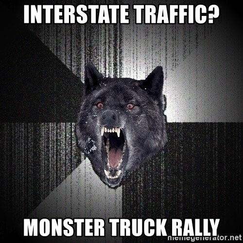 Insanity Wolf - Interstate Traffic? Monster Truck Rally