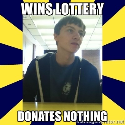 Backstabbing Billy - wins lottery donates nothing