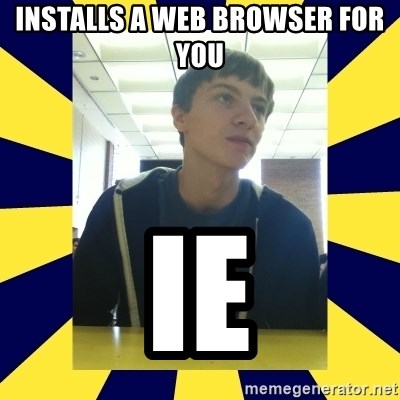 Backstabbing Billy - installs a web browser for you ie
