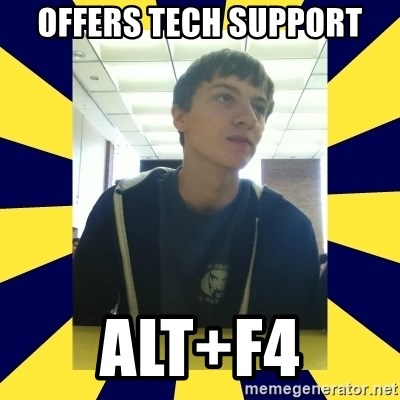 Backstabbing Billy - Offers tech support ALT+F4