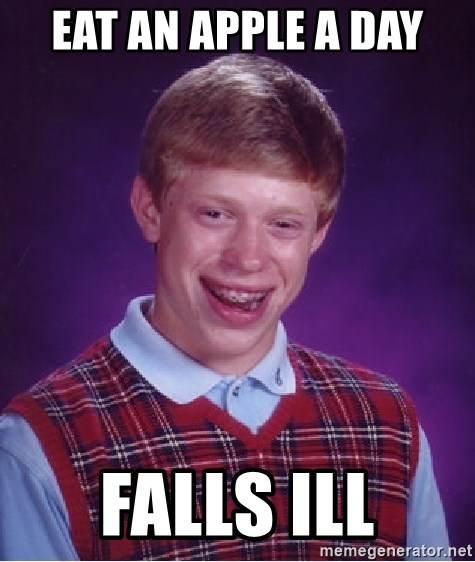 Bad Luck Brian - eat an apple a day falls ill