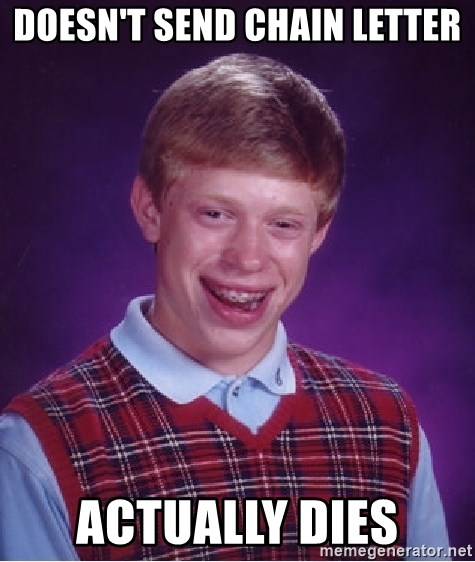 Bad Luck Brian - Doesn't send chain letter actually dies